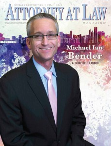 Michael Ian Bender Featured in Chicago Attorney at Law Magazine